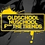 OLDSCHOOL NUSCHOOL F*** THE TRENDS