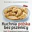 """Spotkanie z Martą Szloser i Wandą Gąsiorowską, autorkami książki """"Kuchnia polska bez pszenicy"""""""