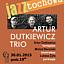Jazztochowa - Artur Dutkiewicz Trio