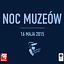 Noc Muzeów 2015 - VIII Warszawski Festiwal Fotografii Artystycznej 2015 - Galeria Schody - 16.05.2015