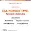 Czajkowski i Ravel - kameralnie i ekstremalnie - koncert kameralny na Okólniku