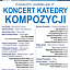 Koncert Katedry Kompozycji Uniwersytetu Muzycznego Fryderyka Chopina