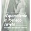 Wspomnienie miłosnego święta - wystawa w Muzeum Pana Tadeusza