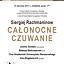 Siergiej Rachmaninow - Całonocne czuwanie w Uniwersytecie Muzycznym Fryderyka Chopina