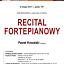 Recital fortepianowy - Paweł Kowalski
