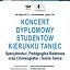 Koncert dyplomowy - Pedagogika Baletowa i Choreografia i Teoria Tańca
