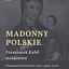 Madonny Polskie – Franciszek Kafel malarstwo