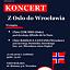 """Koncert """"z Oslo do Wrocławia"""""""