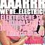 AAARRR! WE RE ELECTRIC!