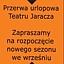 Przerwa urlopowa w Teatrze Jaracza