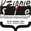 III Festiwal Improwizacji DZIANIE SIĘ 2011.