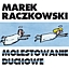 Marek Raczkowski MOLESTOWANIE DUCHOWE