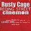 Reding Street, Cinemon i Rusty Cage w Lizard Kingu