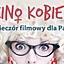Kino Kobiet w katowickim Heliosie