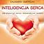 Inteligencja serca czyli jak otworzyć serce i doświadczać miłości