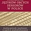 Nauczanie języków obcych seniorów w Polsce (wersja papierowa) Analiza potrzeb i możliwości w aspekcie międzykulturowym