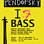 PENDOFSKY- I LOVE BASS