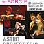 Astro Project Trio czyli Latino Jazz w Forcie