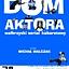 DOM AKTORA - kabaret, reż. Michał Walczak - PREMIERA