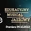 BAJKA O JAZZIE - EDUKACYJNY MUSICAL JAZZOWY