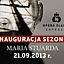 INAGURACJA SEZONU - MARIA STUARDA