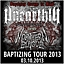 03.10.2013 Baptizing Europe in Blood Tour/ Unearthly