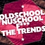 .::OldSchool NuSchool F*** the Trends::.