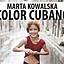 COLOR CUBANO - wernisaż wystawy fotografii Marty Kowalskiej