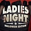 LADIES NIGHT - HALLOWEEN EDITION | 31.X