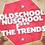 OldSchool NuSchool F*** the Trends | 15.XI (piątek)
