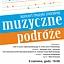 """Koncert muzyki chóralnej """"MUZYCZNE PODRÓŻE"""""""