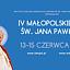 """IV MAŁOPOLSKIE DNI ŚW. JANA PAWŁA II - """"Niech nasza droga będzie wspólna"""""""