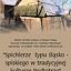 """Etnospotkania - """"Spichlerze typu śląsko - spiskiego w tradycyjnej kulturze Podtatrza"""""""
