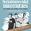 Famous Jim Williams Presents: The Flying* Szumowski Brothers!