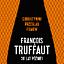 TRUFFAUT 30 LAT PÓŹNIEJ. SUBIEKTYWNY PRZEGLĄD FILMÓW FRANÇOIS TRUFFAUT