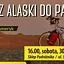 Rowerem z Alaski do Patagonii