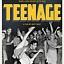 Teenage - skąd się wzięły nastolatki