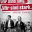 Wir sind jung. Wir sind stark.