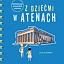 Odkrywamy Ateny – podróż z wyobraźnią. Warsztaty dla ciekawskich dzieci i ich rodziców.