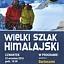 Wielki Szlak Himalajski - spotkanie z Bartoszem Malinowskim