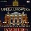 "Lwowski Teatr Opery i Baletu w programie pn. ""LATA 20 i 30-TE"""