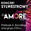 Koncert Sylwestrowy Un Amore Cosi Grande