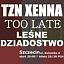 Tzn Xenna & Leśne Dziadostwo & Too Late  |20.01.17| Szczecin