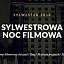 Sylwestrowa Noc Filmowa w Kinotece!