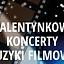 Walentynkowy Koncert Muzyki Filmowej