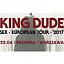 King Dude+ gość specjalny: Dram Majesty