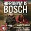 """""""Osobliwy świat Hieronymusa Boscha"""" - wystawa na ekranie z Muzeum Brabancji Północnej w Den Bosch - Nasze Kino"""