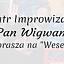 """Teatr Improwizacji """"Pan Wigwam"""" gra """"Wesele"""