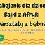 Tarabajanie: Bajki z Afryki i warsztaty z bębnami