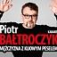 """Piotr Bałtroczyk – nowy program """"Mężczyzna z kijowym peselem"""""""